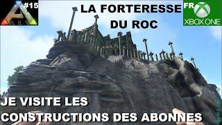 ARK Xbox One [FR] La forteresse du Roc (#15 Je visite les constructions des abonnés)