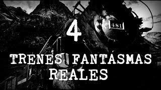 4 Trenes Fantasmas Reales