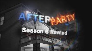 Season 6 Rewind - Paranormal AfterParty