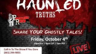 Paranormal Review Radio - The Haunted Truth:Tell Us Your Paranormal Stories
