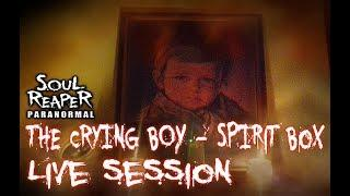 Soul Reaper Paranormal | The Crying Boy - Spirit Box Live Session