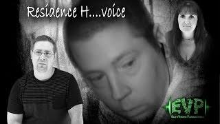 Residence H...A Spirit Voice is Captured by EVP