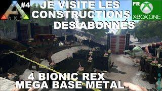 ARK Xbox One [FR] Méga-base métal +4 Bionic Rex (#4 Je visite les constructions des Abonnés)