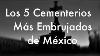 Los 5 Cementerios Más Embrujados de México