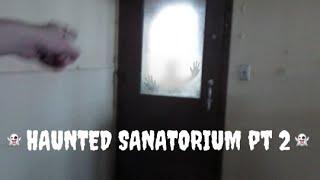 HAUNTED SANATORIUM | pt 2