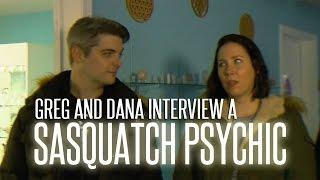 Interviewing a Sasquatch Psychic: Greg Newkirk and Dana Matthews on Finding Bigfoot