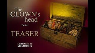 "Les Histoires de Memories : Teaser ""The Clown's Head"" • Fiction"