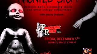 Paranormal Review Radio: Haunted Stuff-Demonic Dolls, Screaming Skulls & Other Creepy Collectables