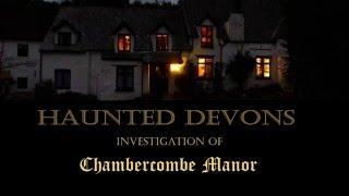 Haunted Devon A Night at Chambercombe Manor ..