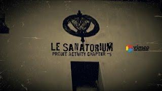 Trailer, Le Sanatorium, Chapter #5