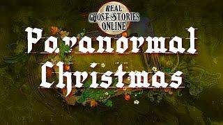 Paranormal Christmas Ghost Stories & Paranormal Podcast