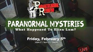 Paranormal Review Radio:Paranormal Mysteries-What Happened to Elisa Lam?