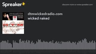 wicked naked (part 2 of 4)