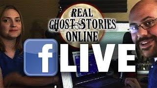 Real Ghost Stories Facebook Live 5/13/16