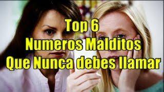 TOP 6: NUMEROS MALDITOS QUE NUNCA DEBES LLAMAR