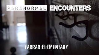 Paranormal Encounters: A Haunting at Farrar Elementary Documentary S01E01