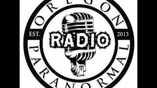 Oregon Paranormal Radio Episode 5