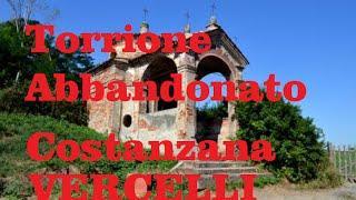 Torrione Abbandonato frazione di Costanzana Vercelli