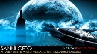 Veritas Radio [Encore] - Sanni Ceto | An Alien Hybrid with a Message for Humankind - Part 1 of 2