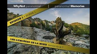 WhyNot paranormal by Memories : Les Lumières de la Mine • EP01 - S01