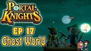 Portal Knights - #17 - Ghost World