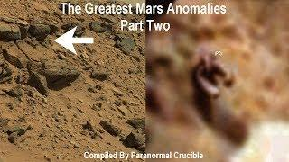 The Greatest Mars Anomalies Part Two