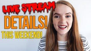 Come hang out with me this weekend! LIVESTREAM DETAILS!