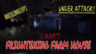 "3 AM AT A FRIGHTENING FARM HOUSE ""UNDER ATTACK""!!"