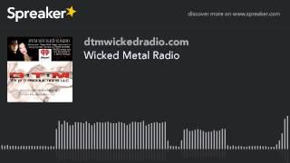 Wicked Metal Radio (part 1 of 7)