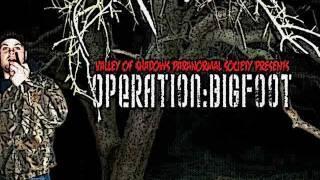 Valley of Shadows Paranormal Society Presents Operation:Bigfoot teaser
