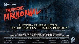 "#TrasnocheParanormal HISTORIA CENTRAL RETRO ""Exorcismo en Primera Persona"""
