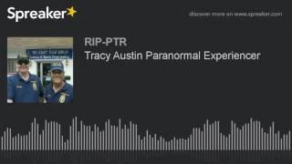 Tracy Austin Paranormal Experiencer (part 4 of 5)