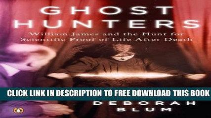 New Book Ghost Hunters: William James and the Search for Scientific Proof of Life After Death