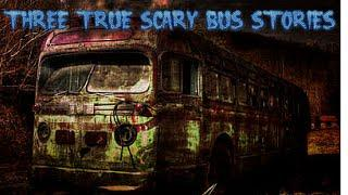 3 True Scary Bus Stories