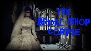 SCARY STORY - Episode 23 - The Bridal Shop Corpse