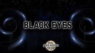 Black Eyes | Ghost Stories, Paranormal, Supernatural, Hauntings, Horror