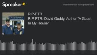 "RIP-PTR: David Guddy, Author ""A Guest In My House"""