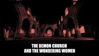 The Demon Church And The Wondering Women | Soul Reaper Paranormal