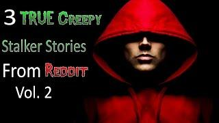 3 TRUE Creepy Stalker Stories From Reddit Vol. 2