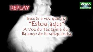 Voz do Fantasma do Balanço  Paranapiacaba editado Visão Paranormal