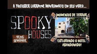 Análise Espiritual - Lorrayne Mavromatis e o Hotel Abandonado