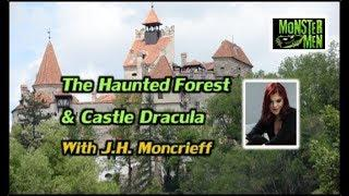 The Haunted Forest & Castle Dracula with J.H. Moncrieff. - Monster Men Ep. 139