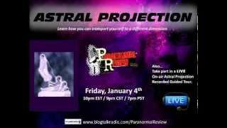 Paranormal Review Radio - Journey into Astral Projection