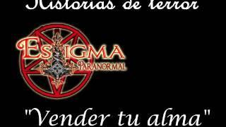 ESTIGMA PARANORMAL- Vender Tu Alma Al Diablo.
