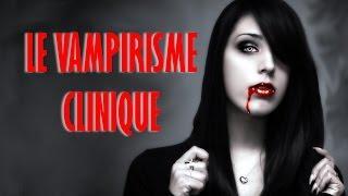 Le vampirisme clinique : Syndrome de Renfield / The clinical vampirism : Renfield's Syndrome