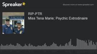 Miss Tena Marie; Psychic Extrodinaire (part 1 of 5)