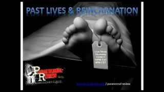 Paranormal Review Radio - Past Lives & Reincarnation