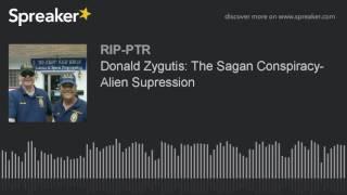 Donald Zygutis: The Sagan Conspiracy- Alien Supression (part 1 of 5)