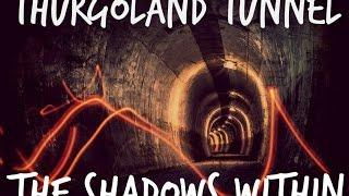 Thurgoland Tunnel - The Shadows Within | Ghost ATTACK Or Something Else?