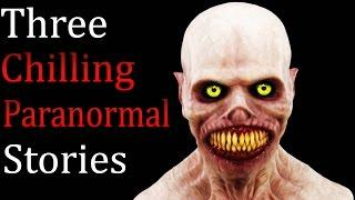 3 Chilling and Creepy Paranormal encounter stories
